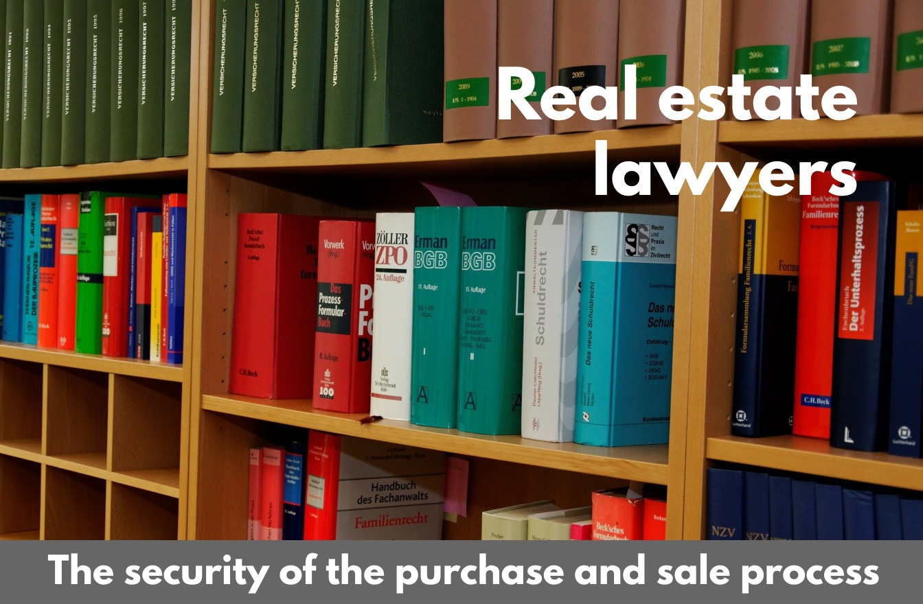 Real estate lawyers: the security of the purchase and sale process