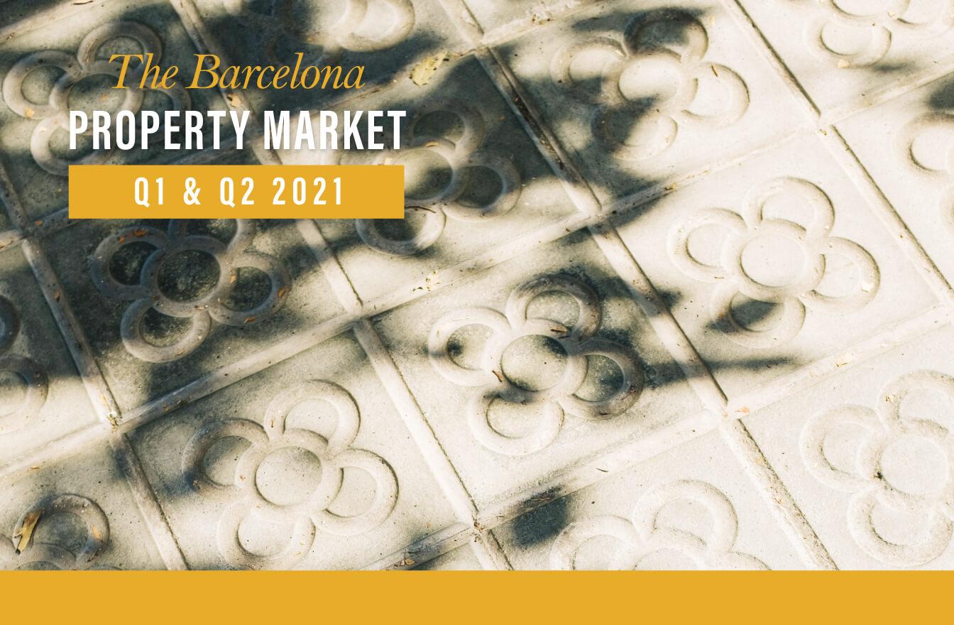 Barcelona Property Market Q1 Q2 2021